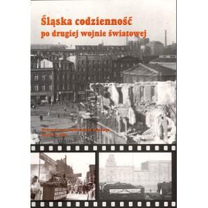 Śląska codzienność po drugiej wojnie światowej