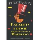 Kabarety i rewie międzywojennej Warszawy. Z prasowego archiwum Dwudziestolecia - DOROTA FOX