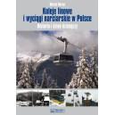 Koleje linowe i wyciągi narciarskie w Polsce. Historia i dzień dzisiejszy