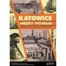 Katowice między wojnami. Miasto i jego sprawy 1922-1939 - Wojciech Janota
