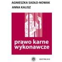Prawo karne wykonawcze - Agnieszka Sadło-Nowak, Anna Kalisz