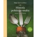 Historia polskiego smaku - Maja i Jan Łozińscy