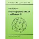 Podstawy programu AutoCAD - modelowanie 3D - Ludwik Kania