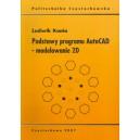 Podstawy programu AutoCAD - modelowanie 2D - Ludwik Kania