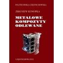 METALOWE KOMPOZYTY ODLEWANE - Zbigniew Konopka