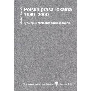 Polska prasa lokalna 1989–2000. Typologia i społeczne funkcjonowanie - MARIAN GIERULA