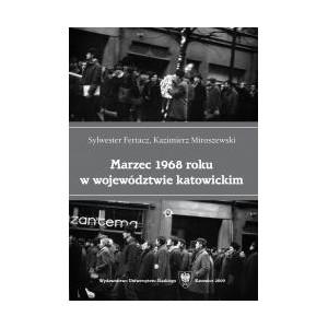 Marzec 1968 roku w województwie katowickim - Sylwester Fertacz, Kazimierz Miroszewski