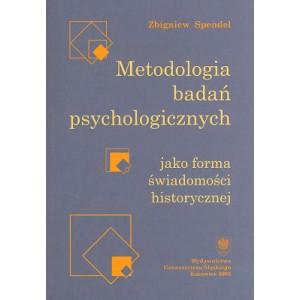 Metodologia badań psychologicznych jako forma świadomości historycznej - ZBIGNIEW SPENDEL