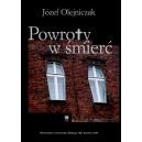 POWROTY W ŚMIERĆ - Józef Olejniczak