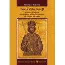 Ikona dekadencji Wybrane problemy europejskiej recepcji Bizancjum od XVII do XX wieku - Przemysław Marciniak