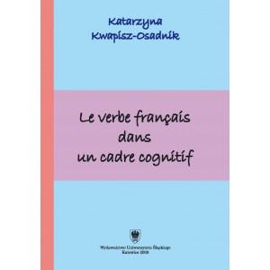 Le verbe français dans un cadre cognitif — Katarzyna Kwapisz-Osadnik