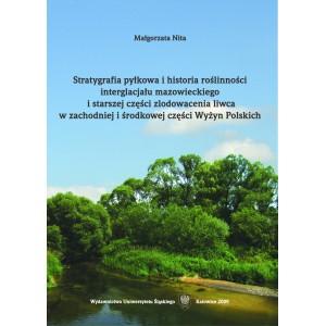 Stratygrafia pyłkowa i historia roślinności interglacjału mazowieckiego i starszej części zlodowacenia liwca w zachodniej ...