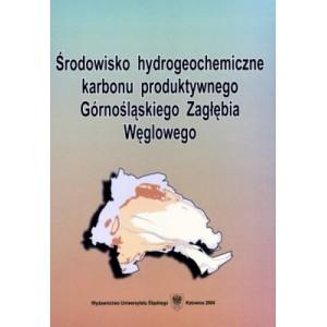 Środowisko hydrogeochemiczne karbonu produktywnego Górnośląskiego Zagłębia Węglowego