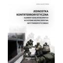 Jednostka kontrterrorystyczna - element działań bojowych w systemie bezpieczeństwa antyterrorystycznego - Kuba Jałoszyński