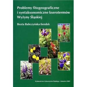 Problemy fitogeograficzne i syntaksonomiczne kserotermów Wyżyny Śląskiej - BEATA BABCZYŃSKA-SENDEK