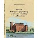 Słownik historyczno-geograficzny komturstwa świeckiego w średniowieczu - MAKSYMILIAN GRZEGORZ