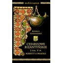 Cesarzowe bizantyńskie. 2 poł. V w. Kobiety a władza - KAMILLA TWARDOWSKA
