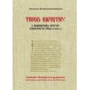 Triod kwietny z krakowskiej oficyny Szwajpolta Fiola (1491 r.). Studium filologiczno-językowe pierwszego cyrylickiego triodu ...