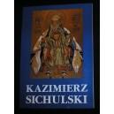 Kazimierz Sichulski 1879 —1942. Malarstwo — rysunek — grafika. Kolekcja Lwowskiej Galerii Sztuki