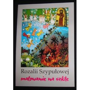 Rozalii Szypułowej malowanie na szkle. Wystawa grudzień 2003 — styczeń 2004