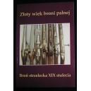 Złoty wiek broni palnej. Broń strzelecka XIX stulecia — Jarosław Racięski