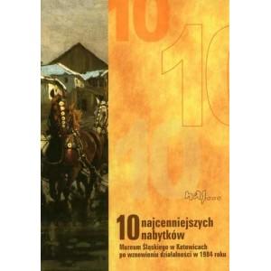 10 najcenniejszych nabytków Muzeum Śląskiego w Katowicach po wznowieniu działalności w 1984 roku