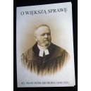 O większą sprawę. Ks. Franciszek Michejda (1848-1921)