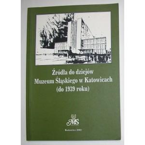 Źródła do dziejów Muzeum Śląskiego w Katowicach (do 1939 roku)